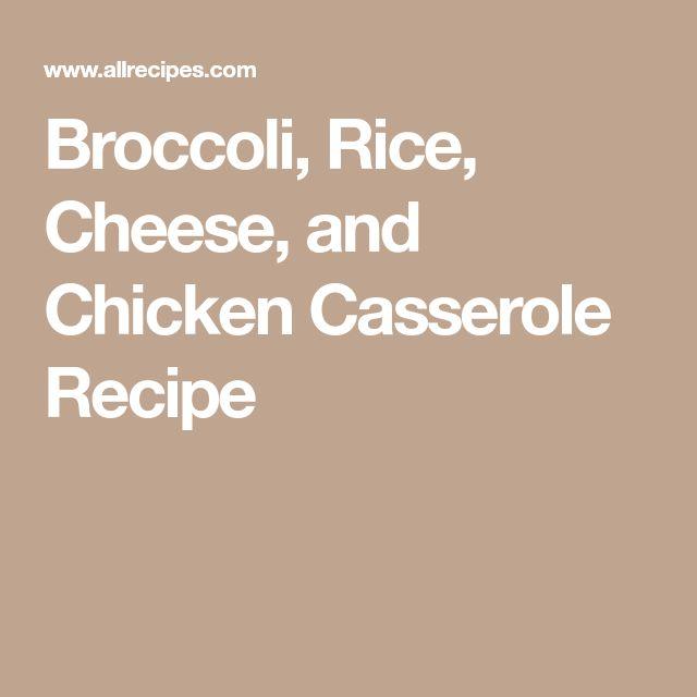 Broccoli, Rice, Cheese, and Chicken Casserole Recipe