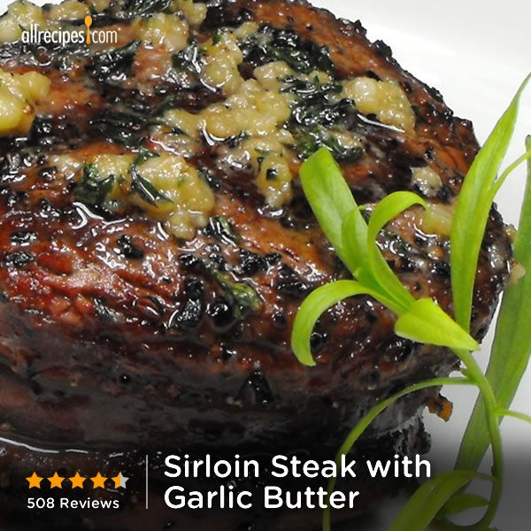 """Sirloin Steak with Garlic Butter   """"I myself would always have flunked steak cooking 101. This recipe is great I had a great meal in about 20 minutes. for once my steak did not come out chewy."""""""