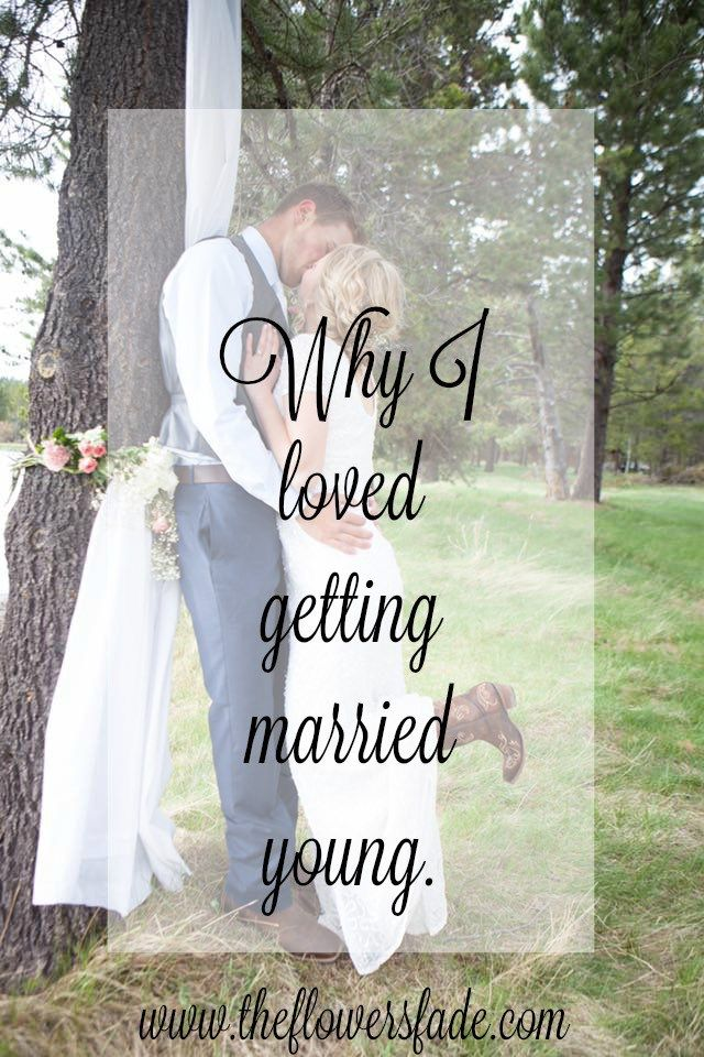 Thinking about getting married? Everyone telling you that you're too young? Here is why I loved getting married young.