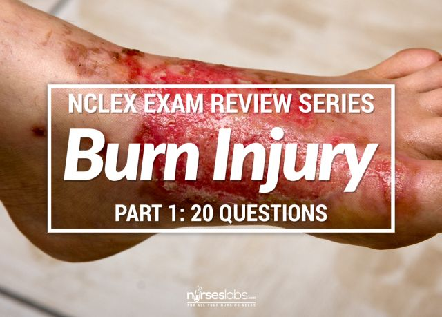 http://nurseslabs.com/nclex-exam-burn-injury-nursing-management-1-20-items/