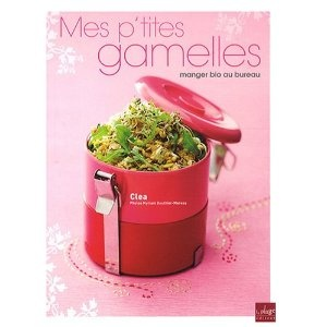 Mes p'tites gamelles : Manger bio au bureau  (Next in line for cookbook wish)