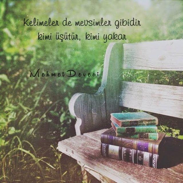 Kelimeler de mevsimler gibidir; kimi üşütür, kimi yakar. Mehmet Deveci - güzel sözler dini anlamlı sözler ayrılık aşk sevgi sözleri mesajları