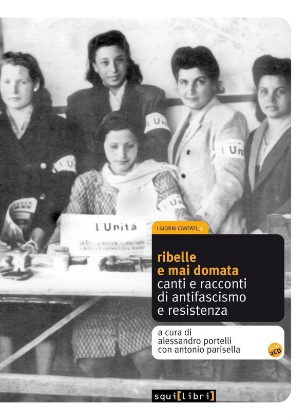 Il 25 aprile, Ribelle e mai domata al Museo Storico della Liberazione
