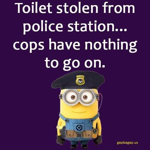 #Funny #Minion #Quote About Toilets vs. Cops