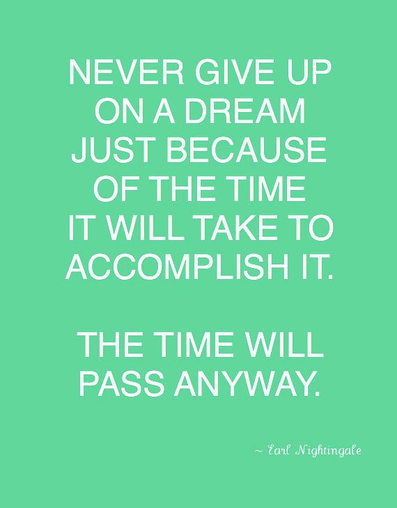 Never give up on a dream . . . . via Bright Bold & Beautiful