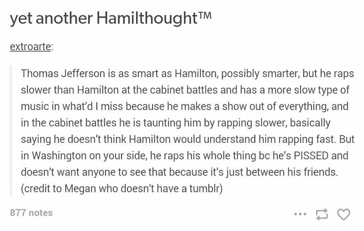 Actually in the PBS documentary Hamilton's America they said that what'd I miss is slow because Jeffersons been gone and he comes back and while everyone has moved on to rap he's still singing jazz
