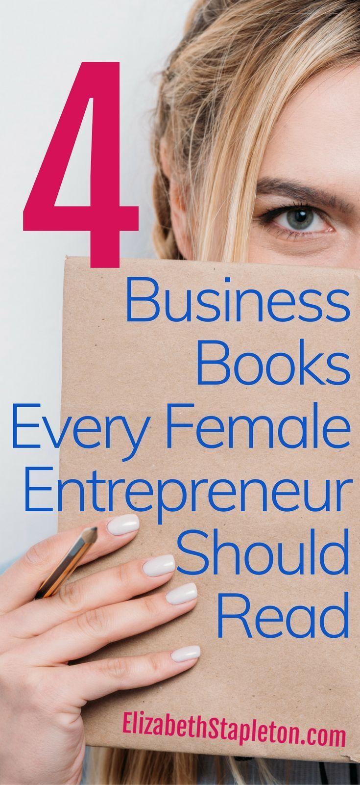 4 #Business Books Every Female #Entrepreneur Should Read // Elizabeth Stapleton