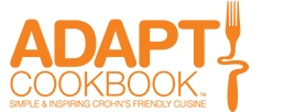 ADAPT - Cookbook is dedicated to simple, inspiring recipes for people with Crohn's disease and people with other digestive disorders. From breakfast, lunch and dinner to luscious desserts, appetizers, and more—our recipes will inspire and sooth