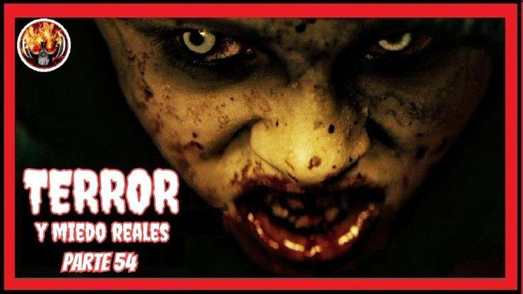→ TERROR Y MIEDO REALES, Parte 54 fenomenos paranormales, videos de terr...