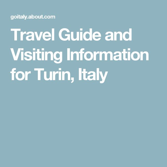 Travel Guide and Visiting Information for Turin, Italy