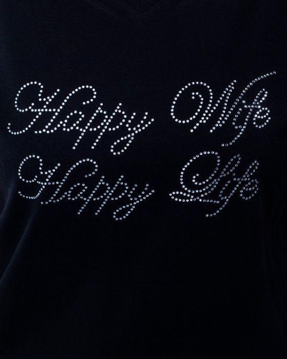 Happy Wife Happy Life Rhinestone Bling Tshirt by BlingnPrintStreet