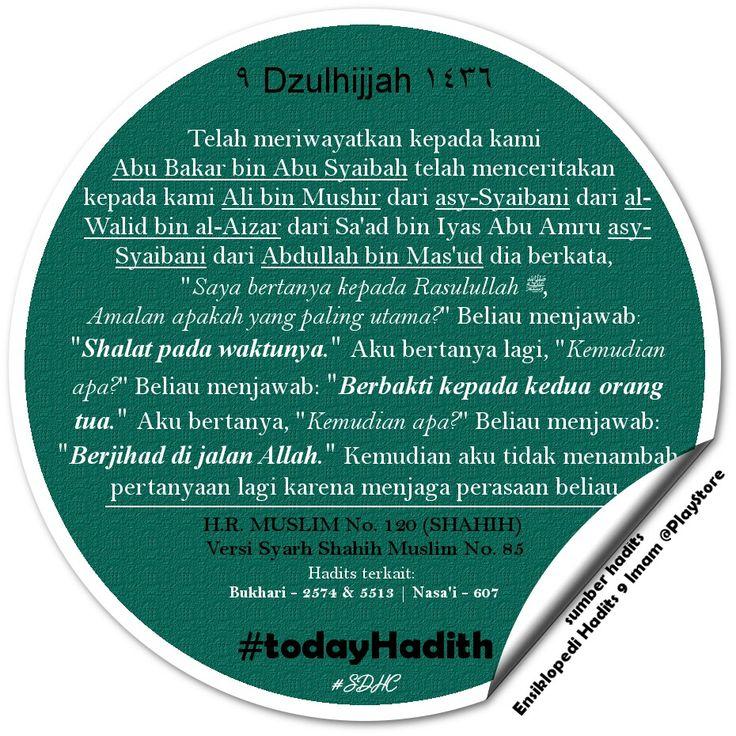 Bismillah   Amalan yang paling utama: 1. Shalat pada waktunya. 2. Berbakti kepada kedua orang tua. 3. Berjhad di jalan Allah.  #TodayHadith #hadisshahih #Muslim120 #hadits_hari_ini #9Dzulhijjah1436H #hijriahdate #hijriahcalendar #sharingiscaring #dakwah #muslim #life #sunnah #ISLAM #pictoftheday #latepost #shalat #berbakti #orangtua #jihadfisabilillah