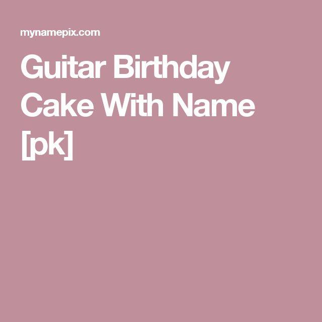 Guitar Birthday Cake With Name [pk]