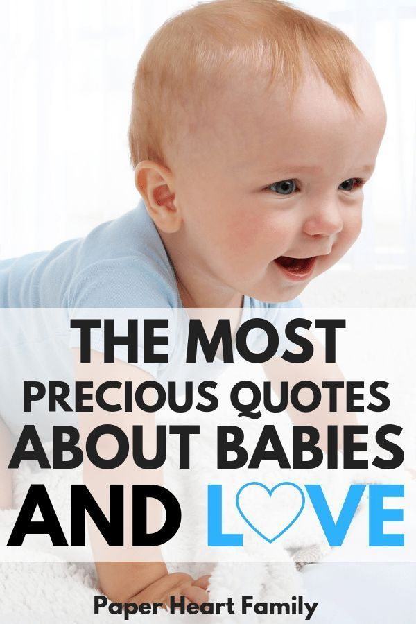 Quotes About Babies And Love That Will Pull At Your Heartstrings