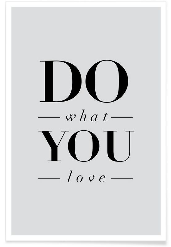 Do What You Love als Premium Poster von THE MOTIVATED TYPE | JUNIQE