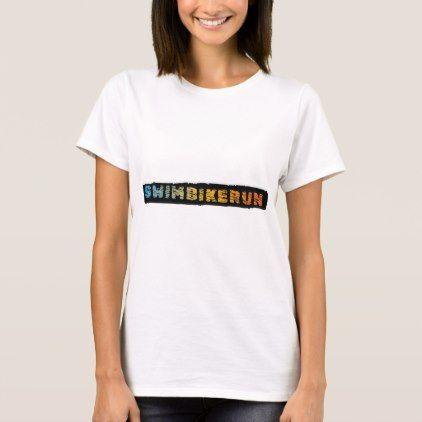 #Swim Bike Run Triathlon cool design T-Shirt - #cycling #gifts