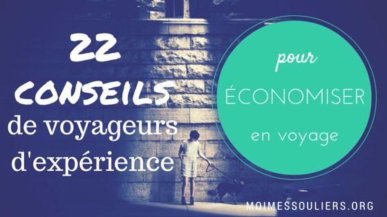 L'argent est le dilemme du voyageur et son budget. Comment économiser en voyage? 22 blogueurs offrent leurs conseils pour faire des économies sur la route!