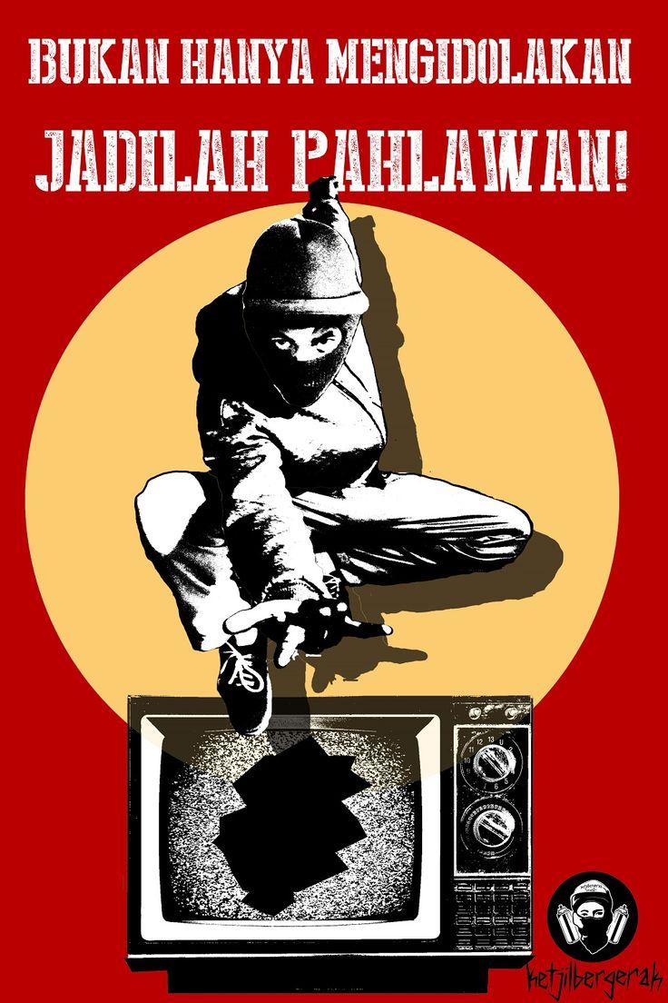 BUKAN HANYA MENGIDOLAKAN, JADILAH PAHLAWAN!  Selamat Hari Pahlawan!  #stencilart #poster