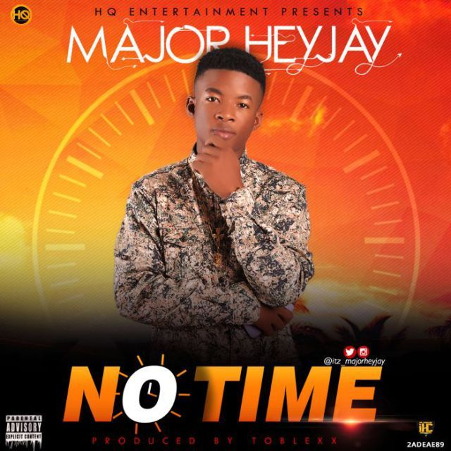[Music] Major Heyjay  No Time   HQ Entertainments front man and Unilorin Hypes Next Rated artiste of the year 2016 is not resting on his oars having dropped series of singles like Fckboi Oluwa Lomo which are still banging up the airwaves.  Major Heyjayreturns with another jam titled No Time which was produced by Toblexx.No Timeis one sure fire hit that comes with a replay button andMajor Heyjayis not showing any signs of slowing down. Enjoy!!  Listen & Download Major Heyjay  No Time below…