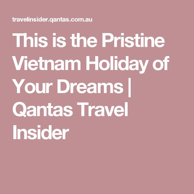 This is the Pristine Vietnam Holiday of Your Dreams | Qantas Travel Insider