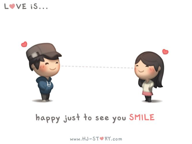Sometimes it's just as simple as seeing you smile.