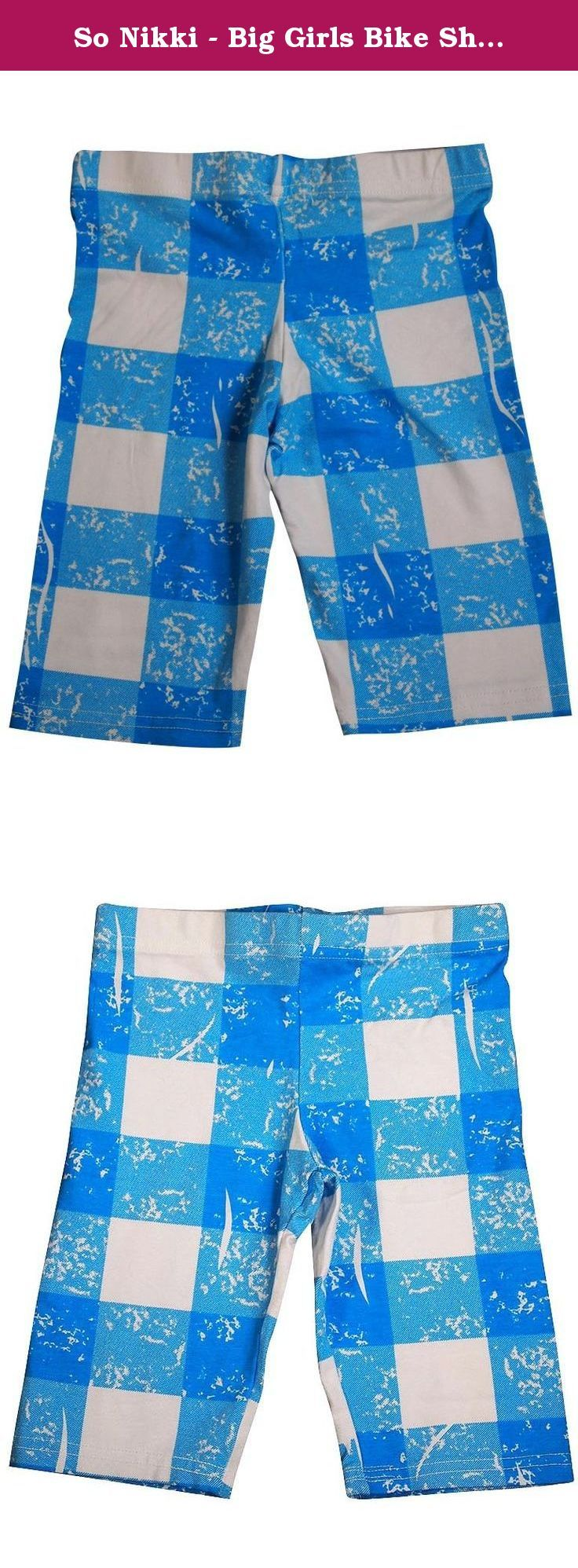 So Nikki - Big Girls Bike Shorts, Turquoise, White 36066-Small. So Nikki - Big Girls Bike Shorts, Turquoise, White, Full Elastic Waistband, Distressed Plaid, Size XS = 5/6 S = 7/8 M = 10/12 L = 14 XL = 16, 92% Cotton 8% Spandex, Made in USA, #36066 36-066.