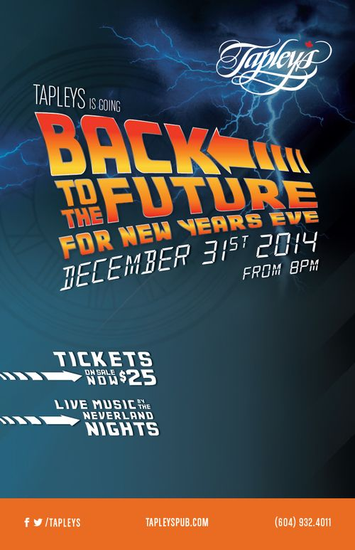 NYE - Back to the Future — Gibbons Hospitality Group Tapley's is going Back to the Future for NYE  When: Wednesday December 31 Where: Tapley's Neighbourhood Pub Time: Doors at 8:00pm Music: Neverland Nights Tickets: $25 (Available for purchase from Tapley's)