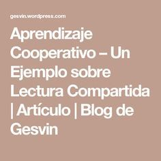 Aprendizaje Cooperativo – Un Ejemplo sobre Lectura Compartida | Artículo | Blog de Gesvin