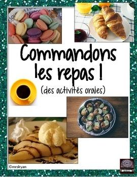 French – Commandons les repas – Ordering meals - oral activities
