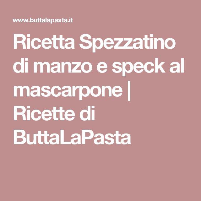 Ricetta Spezzatino di manzo e speck al mascarpone | Ricette di ButtaLaPasta