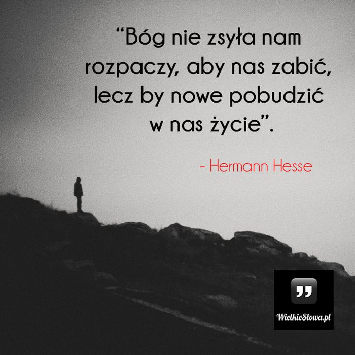 Bóg nie zsyła nam rozpaczy... #Hesse-Herman,  #Bóg-i-wiara, #Ból,-cierpienie,-łzy, #Życie