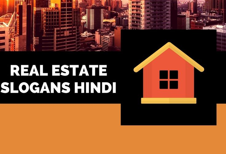 A slogan can uplift your Brand Image.Here is the list of Creative Hindi real estate Business slogans ideas for Advertising for your inspiration