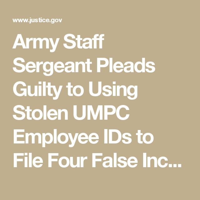 Army Staff Sergeant Pleads Guilty to Using Stolen UMPC Employee IDs to File Four False Income Tax Returns | USAO-WDPA | Department of Justice