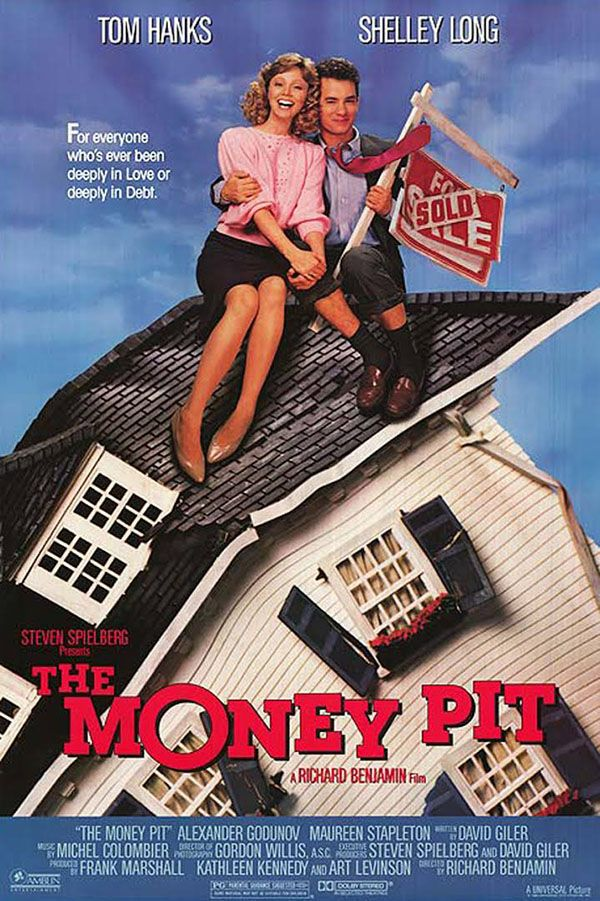 The Money Pit - A man and his yuppie girlfriend set out to renovate their dream house, only to be plagued by a shady contractors and the house's crumbling structure.