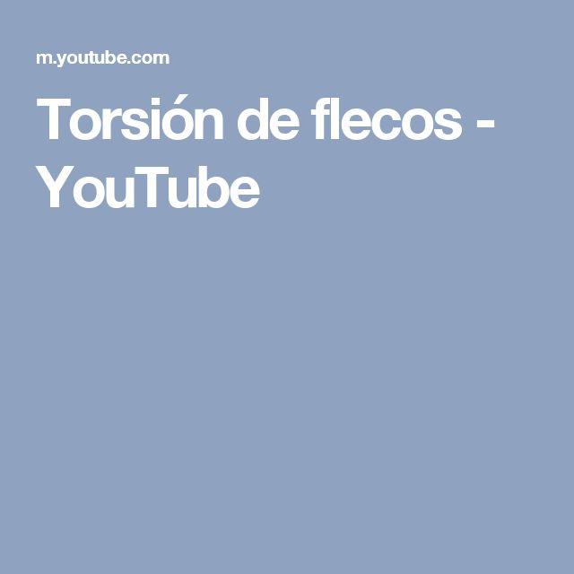 Torsión de flecos - YouTube