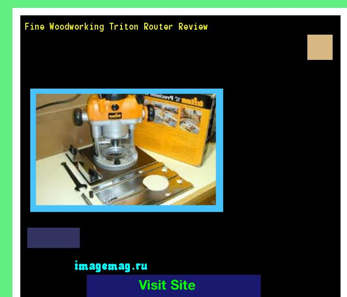 Fine Woodworking Triton Router Review 150045 - The Best Image Search