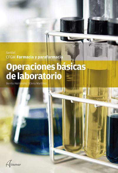 Operaciones básicas de laboratorio / Sara Torralba Díaz, Rosa M. Gasol Aixalà. - Barcelona : Altamar, cop. 2014.