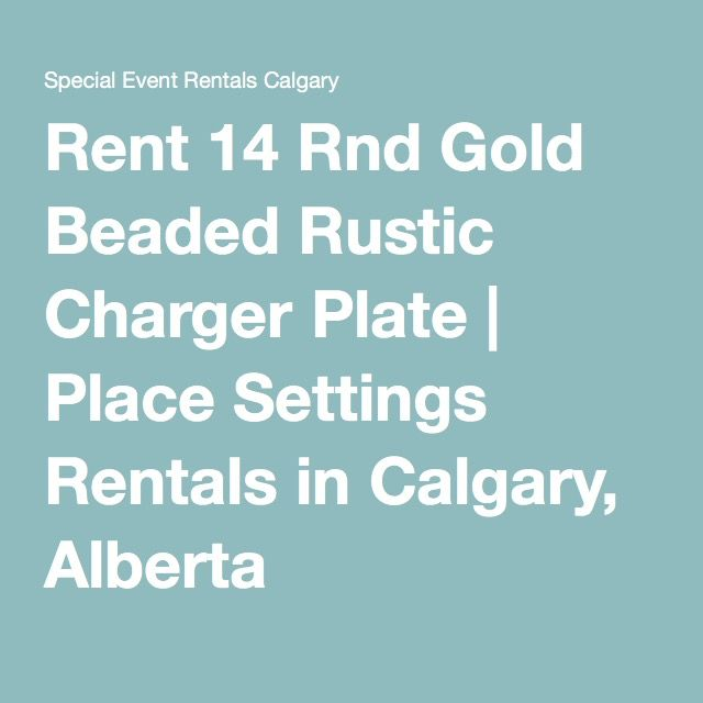 Rent 14 Rnd Gold Beaded Rustic Charger Plate | Place Settings Rentals in Calgary, Alberta