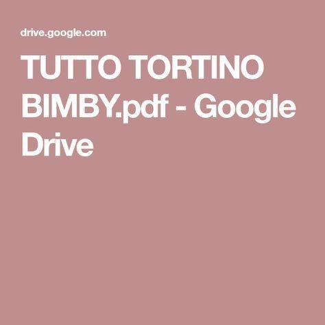 TUTTO TORTINO BIMBY.pdf - Google Drive