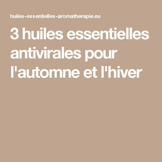 3 huiles essentielles antivirales pour l'automne et l'hiver