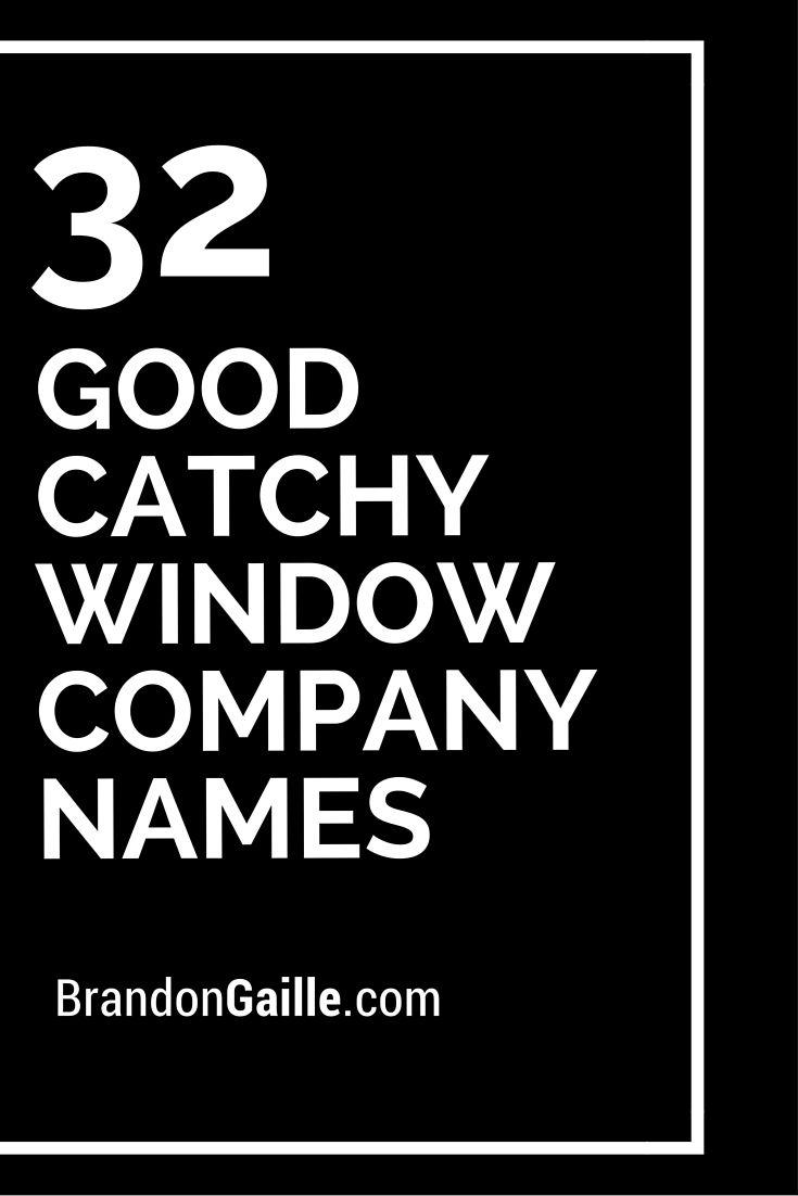 33 Good Catchy Window Company Names Window Company And