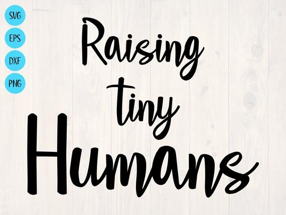 Raising Tiny Humans Svg Is A Funny And Quirky Shirt Design For Etsy In 2020 Raising Tiny Humans Tiny Humans Svg