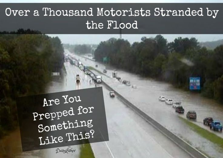 Over A Thousand Motorists Stranded By The Flood: Are You Prepped For Something…