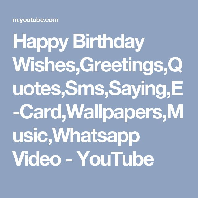 Happy Birthday Wishes,Greetings,Quotes,Sms,Saying,E-Card,Wallpapers,Music,Whatsapp Video - YouTube