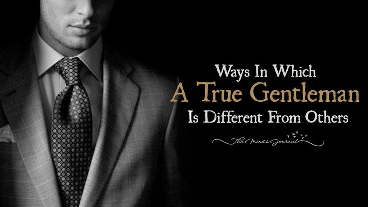 20 Ways In Which A True Gentleman Is Different From Others - http://themindsjournal.com/signs-true-gentleman/