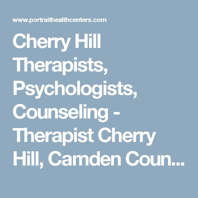 Cherry Hill Therapists, Psychologists, Counseling - Therapist Cherry Hill, Camden County, New Jersey (NJ) - Psychologist Cherry Hill, Camden County, New Jersey (NJ) - Portrait Health Centers