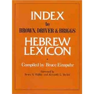 Index To Brown Driver and Briggs Hebrew Lexicon. Verse by Verse vocabulary. [For those who know Hebrew]