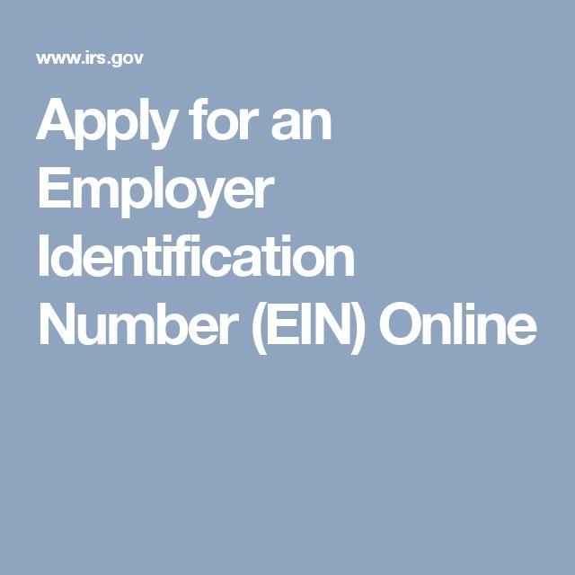 Apply for an Employer Identification Number (EIN) Online