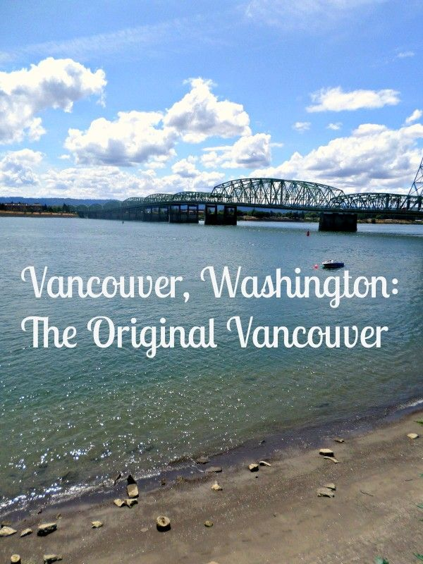 Vancouver, Washington: The original Vancouver www.travelwithmia.com #travelwithmia #travel #vancouver #washington #pacificnorthwest