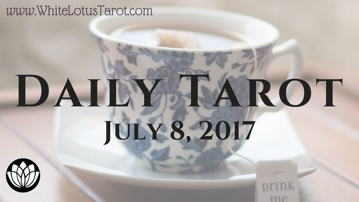 #Daily #Tarot Reading #July 8 #2017 an Intuitive Life Coaching by White Lotu...